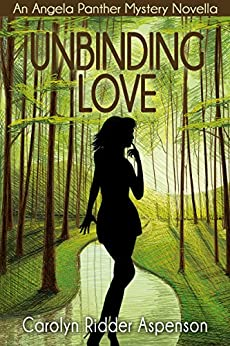 Unbinding Love: An Angela Panther Mystery Novella (The Angela Panther Mystery Series) by [Aspenson, Carolyn Ridder]