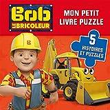Bob le bricoleur - Mon petit livre puzzle