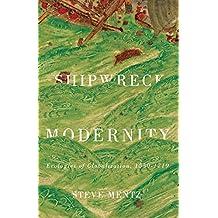 Shipwreck Modernity: Ecologies of Globalization, 1550-1719