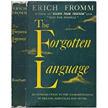 The forgotten language : an introduction to the understanding of dreams, fairy tales, and myths