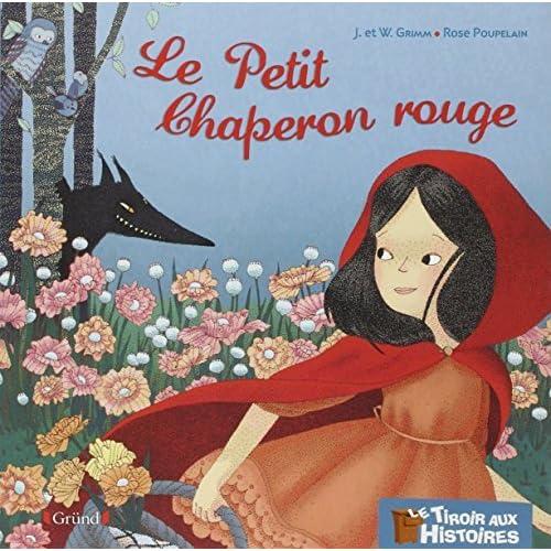 Le petit chaperon rouge by Rose Poupelain (2013-04-11)
