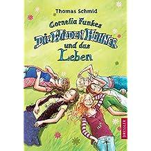 Cornelia Funkes Die Wilden Hühner und das Leben: Mit Illustrationen von Edda Skibbe