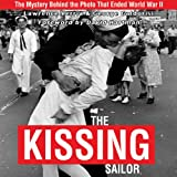 Kissing Sailor: The Mystery Behind the Photo that Ended WWII