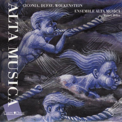 Alta Musica By Ciconia, Dufay, Wolkenstein