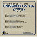Unissued On 78s - Hot Dance Bands 1924-1932