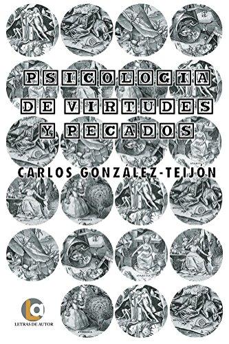PSICOLOGÍA de VIRTUDES y PECADOS por Carlos González-Teijón