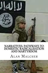 Narratives: Pathways to Domestic Radicalisation and Martyrdom: International Terrorism Paperback