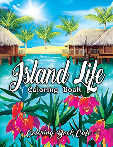 Book: An Adult Coloring Book Featuring Exotic Island Scenes, Peaceful Ocean Landscapes and Tropical Bird and Flower Designs ()