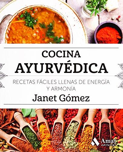 Cocina ayurvédica (Cocina práctica y sana) por Janet Gómez