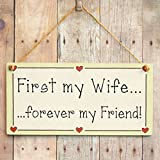 First my Wife forever my Friend! - Romantic Friendship Gift Love Heart Frame Sign