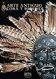 Arte Antiguo / Ancient Art: Cora Y Huichol/ Cora and Huichol
