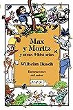 Max y Moritz y otras 9 historias (Literatura Infantil (6-11 Años) - Libros-Regalo)