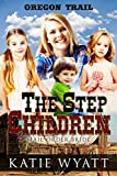 The Step Children: (Oregon Trail Series Book 2)