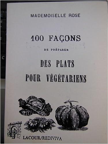 En ligne téléchargement gratuit 100 façons de préparer les plats pour végétarien pdf, epub ebook