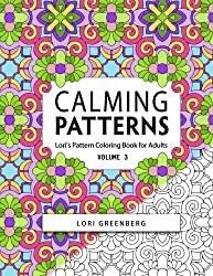 Calming Patterns: Volume 3 (Lori's Pattern Coloring Books for Adults)