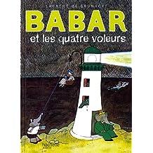 Babar Et les Quartres Voleurs