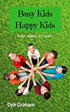 #6: Busy Kids, Happy Kids: Four books in one! for homeschool, scouts, parents