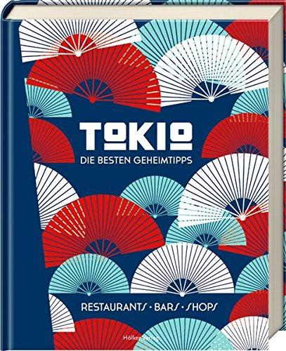 Tokio - Die besten Geheimtipps: Restaurants, Bars, Shops