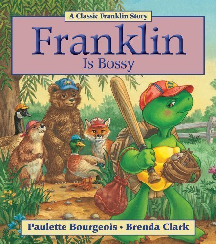 [Franklin Is Bossy] (By: Paulette Bourgeois) [published: April, 2011]