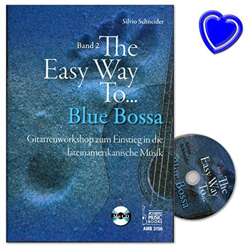The Easy Way to Blue Bossa Band 2 - Gitarrenworkshop zum Einstieg in die lateinamerikanische Musik von Silvio Schneider - mit CD und bunter herzförmiger Notenklammer - AMB3156 - 9783869473567 (Funk-rhythmus-gitarre)