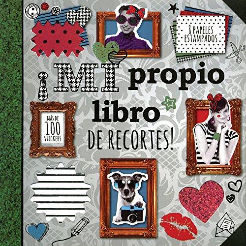 ¡Mi Propio Libro De Recortes! (+ Stickers+ Papeles Estampados) (Tween Range)
