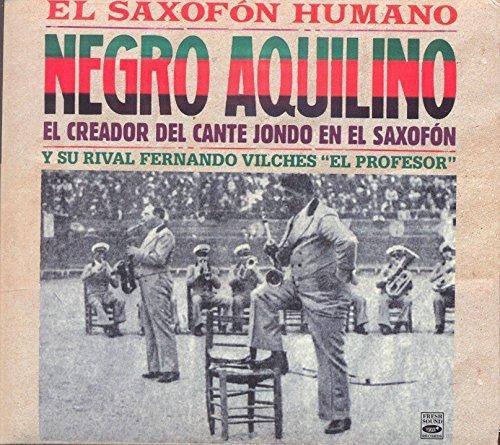 negro-aquilino-el-saxofon-humano-el-creador-del-cante-jondo-en-el-saxofon-y-su-rival-fernando-vilche