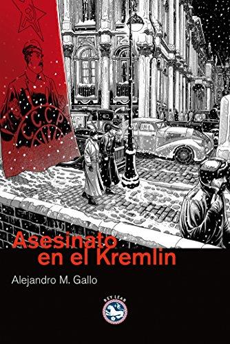 Asesinato en el Kremlin: XIV Premio Francisco García Pavón de Narrativa Policíaca (Literatura Rey Lear nº 42) por Alejandro M. Gallo