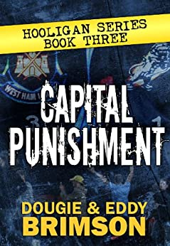 Capital Punishment: Hooligan Series - Book Three by [Brimson, Eddy, Brimson, Dougie]