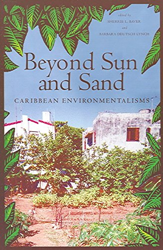 beyond-sun-and-sand-caribbean-environmentalisms-edited-by-sherrie-l-baver-published-on-march-2006
