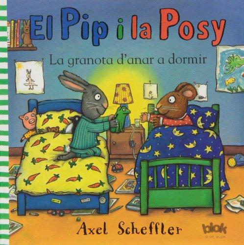 El Pip y la Posy. La granota d'anar a dormir por Axel Scheffler