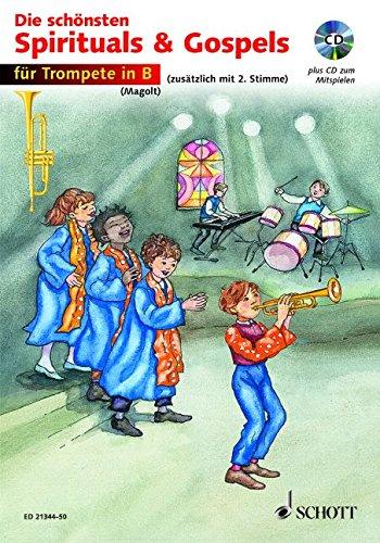 Die schönsten Spirituals & Gospels: sehr leicht bearbeitet. 1-2 Trompeten in B. Ausgabe mit CD.