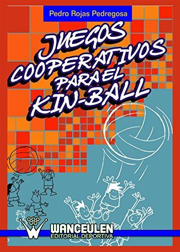 Juegos cooperativos para el Kin-Ball por Pedro Rojas Pedregosa