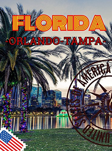 florida-orlando-tampa-travel-overview-of-the-best-places-to-visit-in-orlando-tampa-walt-disney-world