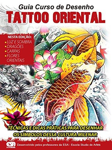 Guia curso de desenho - tattoo oriental 01 (portuguese edition)