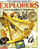 The Usborne Book of Explorers (From Columbus to Armstrong) by Felicity Everett (1995-01-01) bei Amazon kaufen
