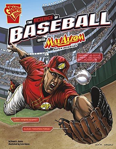 The Science of Baseball with Max Axiom, Super Scientist (The Science of Sports with Max Axiom) by David L Dreier (2015-08-01) par David L Dreier