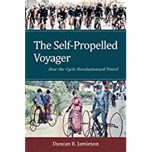 The Self-Propelled Voyager: How the Cycle Revolutionized Travel