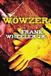 The Wowzer by Frank Wheeler Jr. (2012-05-01)