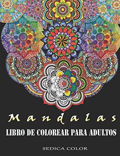 Mandalas para colorear adultos: Libro de colorear para adultos + REGALO de 69 mandalas para imprimir y colorear (PDF). por Sedica Color