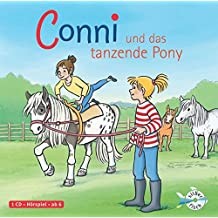 Conni und das tanzende Pony: 1 CD (Meine Freundin Conni - ab 6, Band 15)