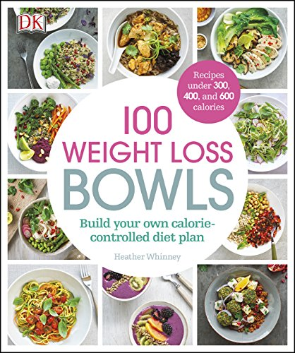 100 Weight Loss Bowls: Build Your Own Calorie-Controlled Diet Plan (Dk Heather)