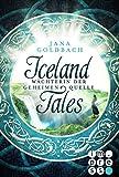 Iceland Tales 1: Wächterin der geheimen Quelle von Jana Goldbach