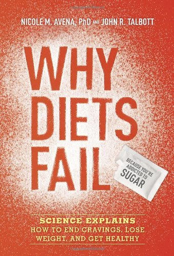 why-diets-fail-because-youre-addicted-to-sugar-science-explains-how-to-end-cravings-lose-weight-and-