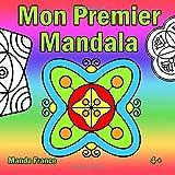 Mon Premier Mandala: Un livre de coloriage Mandala pour les enfants à partir de 5 ans...