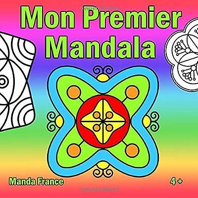 Mon Premier Mandala: Un livre de coloriage Mandala pour les enfants à partir de 5 ans