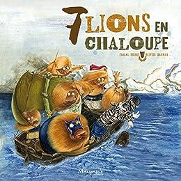 7 lions en chaloupe par [Daumas, Olivier, Brissy, Pascal]