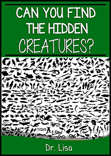 Can You Find the Hidden Creatures? (Can You Find Books Book 10)