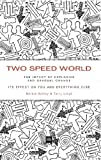 Two Speed World: The impact of explosive and gradual change - its effect on you and everything else (English Edition)