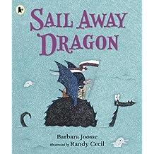 Sail Away Dragon (Girl & Dragon 3)