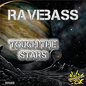 RaveBass-Touch The Stars